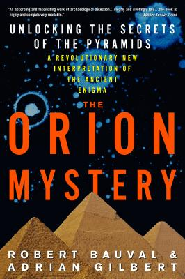 The Orion Mystery By Bauval, Robert/ Gilbert, Adrian/ Ginna, Peter (EDT)