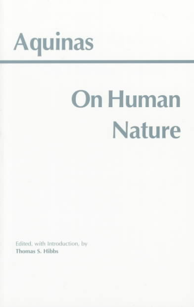 Thomas Aquinas on Human Nature By Hibbs, Thomas S. (EDT)